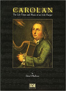 O'Sullivan : Carolan The Life Times and Music of an Irish Harper